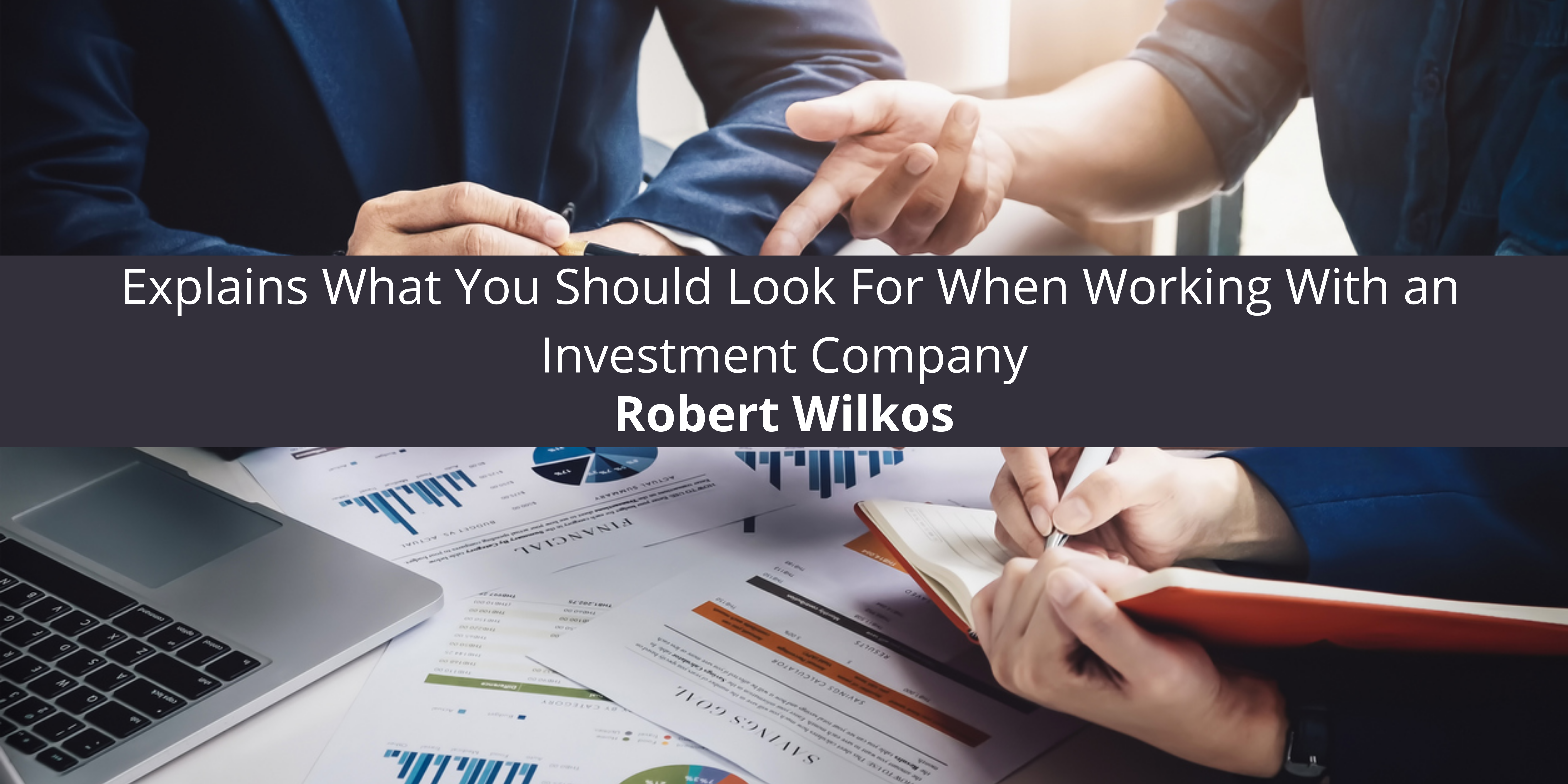 Explains What You Should Look For When Working With an Investment Company