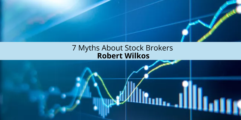 robert-wilkos-7-myths-about-stock-brokers